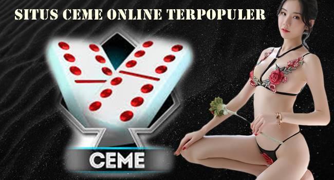 Situs Ceme Online Terpopuler Trik Jitu Supaya Menang